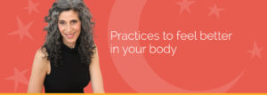 Practices to feel better in your body